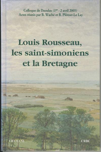 Louis Rousseau, les saint-simoniens et la Bretagne