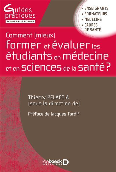 Comment mieux former et évaluer les étudiants en médecine et en sciences de la santé ?