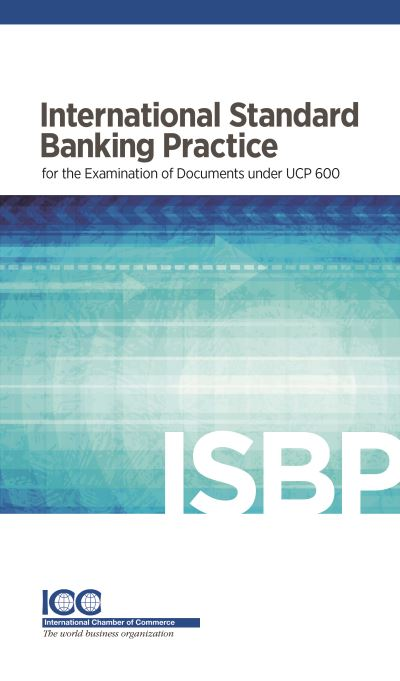 International standard banking practice for the examination of documents under UCP 600