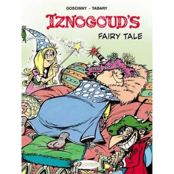 Les aventures du grand vizir IznogoudIznogoud - tome 12 Iznogoud's Fairy Tale