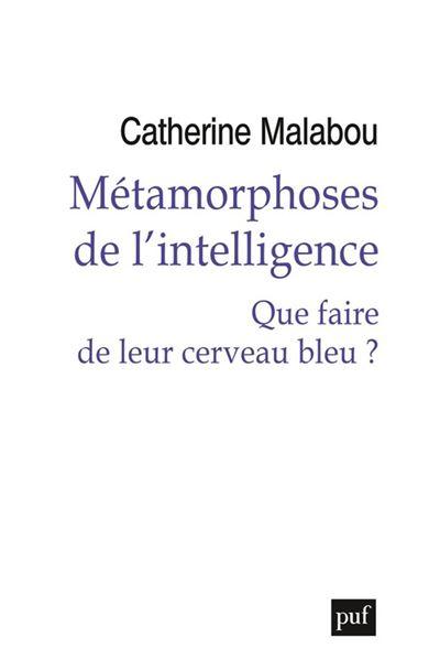 Métamorphoses de l'intelligence - Que faire de leur cerveau bleu ? - 9782130799016 - 11,99 €