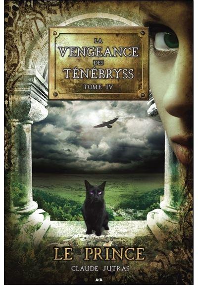 La vengeance des Ténébryss - Tome 4 : Le Prince