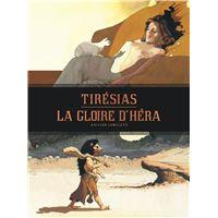 La Gloire d'Héra - Tirésias - intégrale - La Gloire d'Héra - Tirésias - Intégrale complète