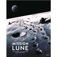 Mission Lune - Une odyssée humaine