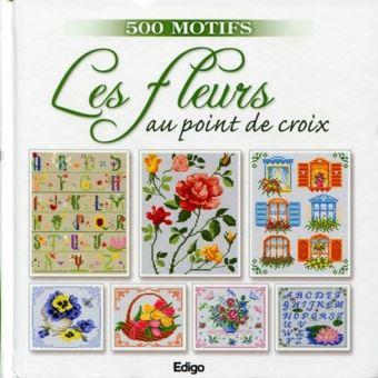 Les fleurs au point de croix. 500 motifs - broché - DUPUIS/ROQUEMONT - Achat Livre | fnac