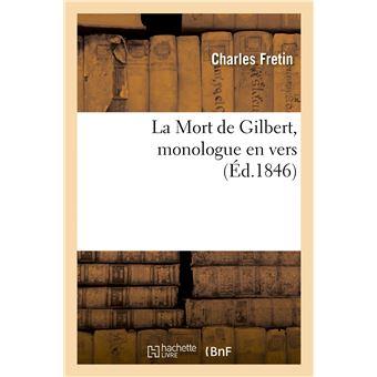 La Mort de Gilbert, monologue en vers