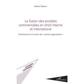 La fusion des societes commerciales en droit interne