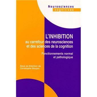 Inhibition au carrefour des neurosciences et des sciences cognitives