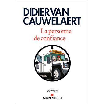 00be0fc3e40 La Personne de confiance - broché - Didier van Cauwelaert - Achat Livre ou  ebook