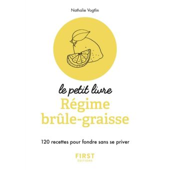 Petit Livre de - Régime brûle-graisses - 120 recettes pour fondre sans se priver