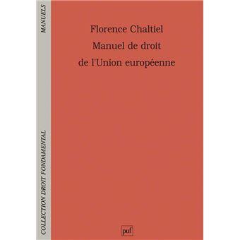 Manuel De Droit De L Union Europeenne Broche Florence Chaltiel Achat Livre Fnac