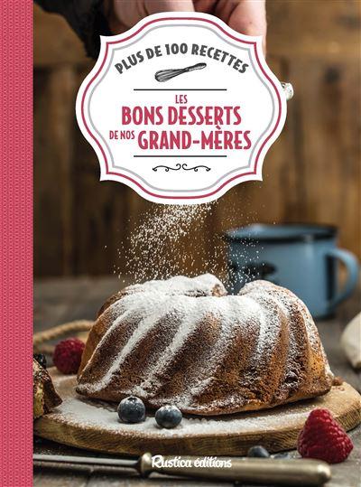 Les bons desserts de nos grands-mères