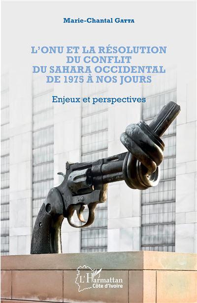 L'ONU et la résolution du conflit du Sahara occidental de 1975 à nos jours