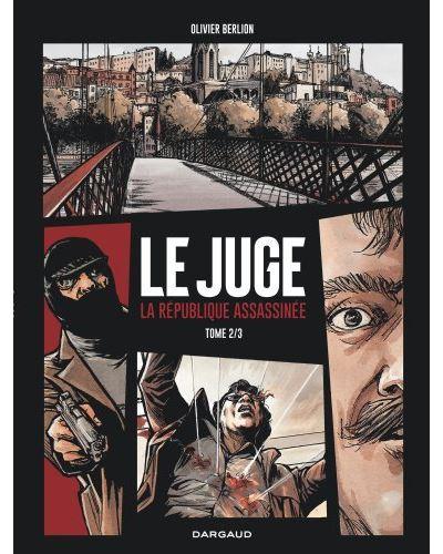 Le Juge, la République assassinée - Tome 2 - Le Juge, la République assassinée