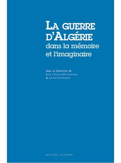 La guerre d'Algérie dans la mémoire et l'imaginaire