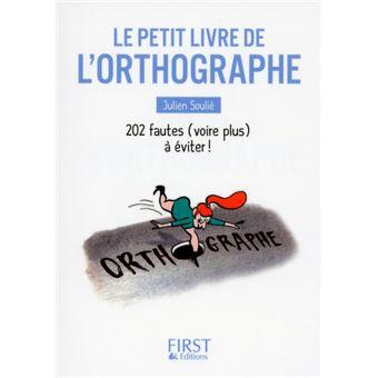 Le Petit Livre De L Orthographe Poche Julien Soulie Achat Livre Ou Ebook Fnac