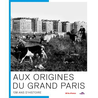 Aux origines du Grand Paris