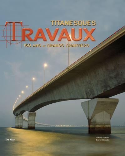 Vos livres préférés de Gérard Piouffre Titanesques-travaux