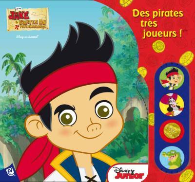 Jake le pirate -  : Des pirates très joueurs !