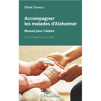 Accompagner les malades d'alzheimer manuel pour l'aidant gui
