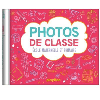 Mon album photos de classes - maternelle primaire