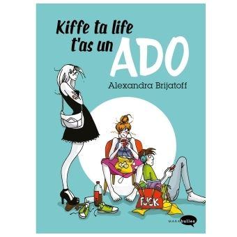 Kiffe Ta Life T As Un Ado