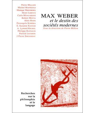 Max weber et le destin des societes modernnes