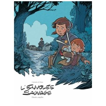 L'envolée sauvage - L'envolée sauvage, L'intégrale Cycle 2, tomes 3 et 4