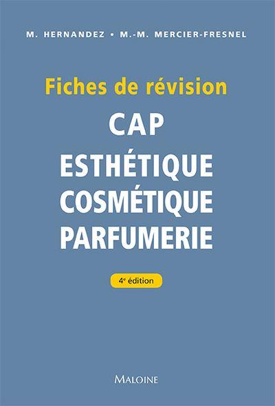 Fiches de revision. cap d'esthetique - cosmetique - parfumerie, 4e ed.