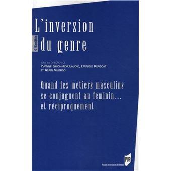 Inversion Du Genre Quand Les Metiers Masculins Se Conjuguent Broche Collectif Daniele Kergoat Alain Vilbrod Achat Livre Fnac