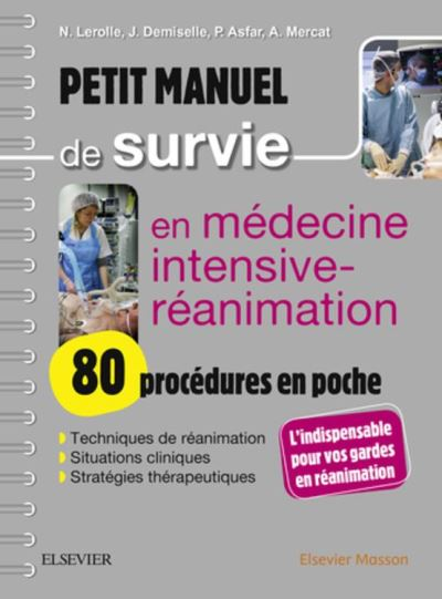 Petit manuel de survie en médecine intensive-réanimation - 80 procédures en poche - 9782294756184 - 21,51 €