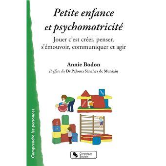 Petite Enfance Et Psychomotricite