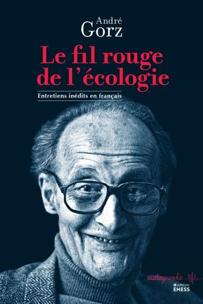 Le fil rouge de l'écologie entretiens inédits en français