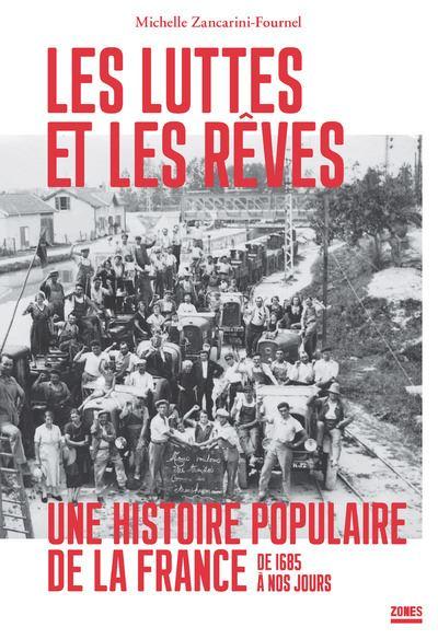 Les luttes et les rêves - Une histoire populaire de la France de 1685 à nos jours