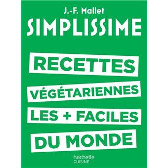 Simplissime ,  Les recettes végétariennes les + faciles du monde