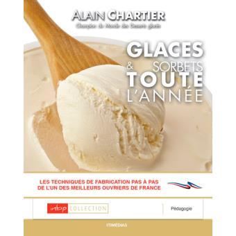 029a2ca0c29e99 Glaces et sorbets toute l année - relié - Alain Chartier - Achat ...