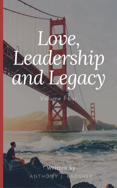 Love leadership and legacy volume four