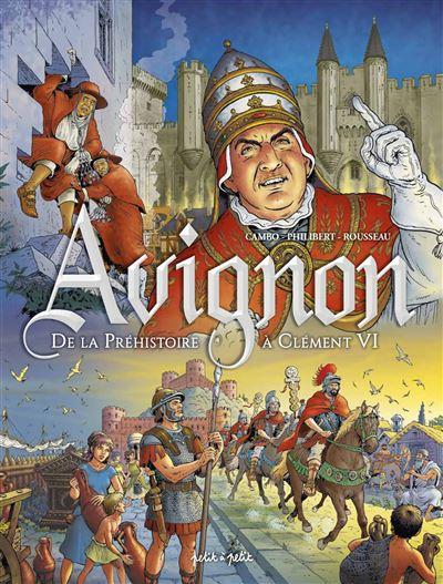 Avignon en BD tome 1 - de la préhistoire à Clément VI