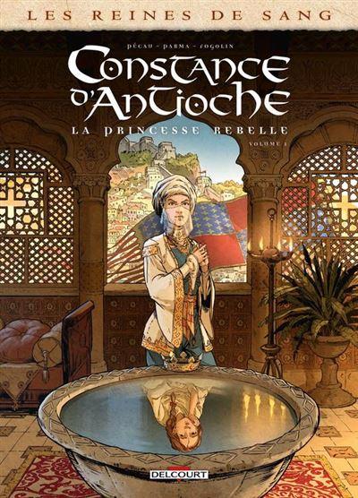 Les Reines de sang - Constance d'Antioche, la Princesse rebelle T01 - 9782413018865 - 9,99 €