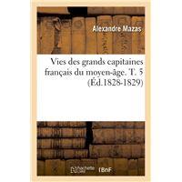 Vies des grands capitaines français du moyen-âge. T. 5 (Éd.1828-1829)