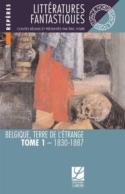 Litteratures fantastiques, tome 1 : 1830-1887