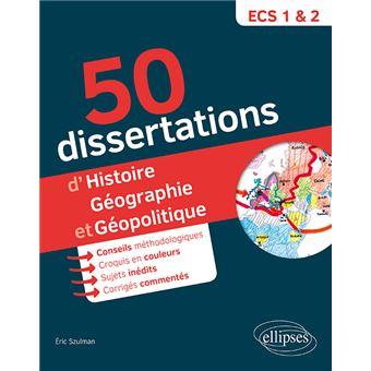 50 dissertations d'histoire, géographie et géopolitique ...