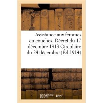Assistance aux femmes en couches. decret du 17 decembre 1913
