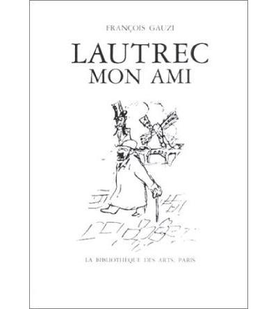 Lautrec, mon ami