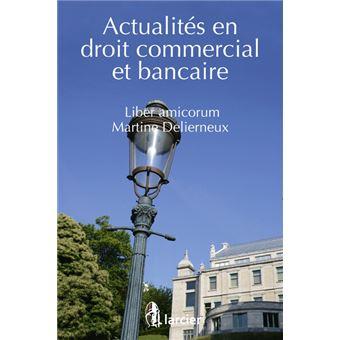 Actualites en droit commercial et bancaire