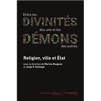 Entre les divinités des uns et les démons des autres