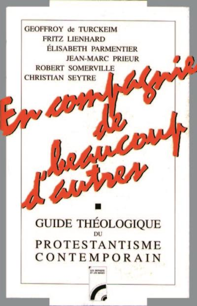 En compagnie de beaucoup d'autres guide theologique du prot