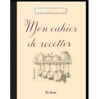 mon cahier de recettes broch collectif achat livre fnac. Black Bedroom Furniture Sets. Home Design Ideas