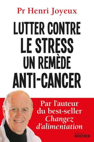 Lutter contre le stress - Un remède anti-cancer - 9782268089836 - 12,99 €