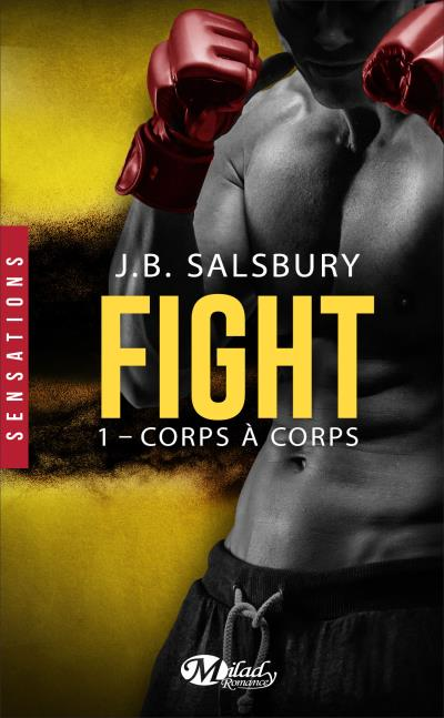 Fight, T1 : Corps à corps